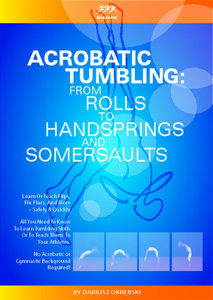 Acrobatic Tumbling: From Rolls to Handsprings and Somersaults
